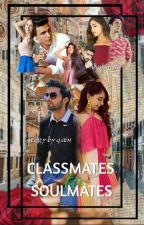 Classmates to Soulmates by AinSisters