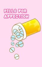 Pills for Affection by Ficlover17