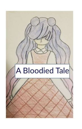 A Bloodied Tale by WhyDidIDoThis056