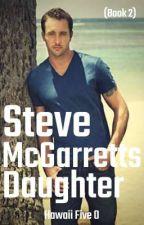 Steve McGarrett Daughter (Book 2) by LovePineapples123