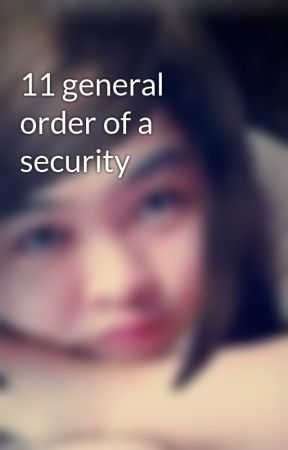 11 General Order Of A Security Security Guard General