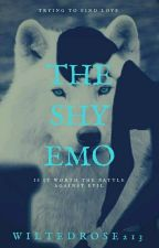 The Shy EMO √ [COMPLETED] by wiltedrose213