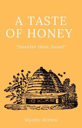 A Taste of Honey by Mystic-Kitten