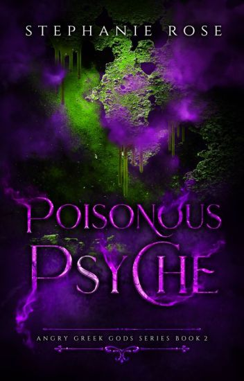 Poisonous Psyche ✔ (#2 in the ANGRY GREEK GODS series)