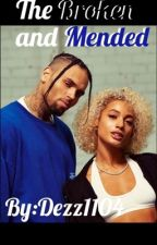 The Broken and Mended~ A Chris Brown and Danileigh Story by Dezz1104