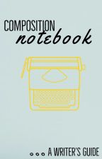Composition Notebook: a guidebook to wattpad and writing by writinginAutumn