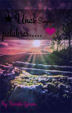 ★Unas Simples palabras.......💜{Daniela Garcés} 💜 by Swee_2340