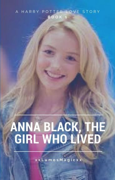 Anna Black, the Girl Who Lived, Book 1 (currently editing)