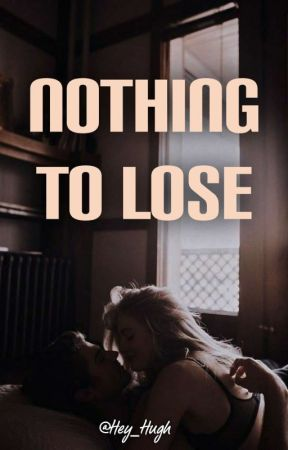 Nothing to lose by Hey_Hugh