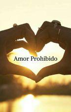 Amor Prohibido by katherineGonzalez761