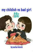 my childish vs bad girl ❤ by auliarkmnh