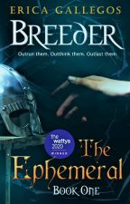 The Ephemeral: Book 1 (Breeder) by gtgrandom