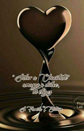 "Sabor a Chocolate ""amargo o dulce, tu decides"" by PamelaTB"