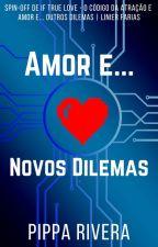 Amor e... Novos Dilemas by PipaRivera88