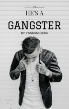 He's A Gangster by YankumiCerA
