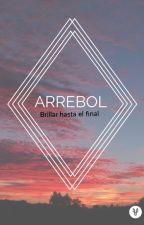 Arrebol / Brillar hasta el final by smallosa