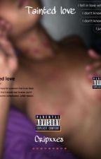tainted love  by cripxxes