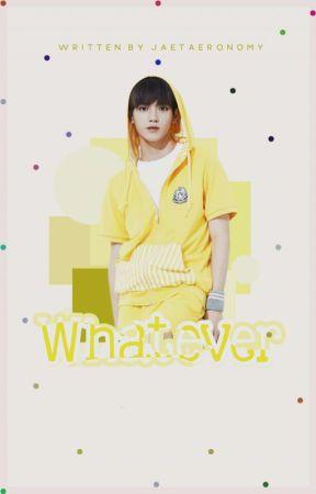 Whatever | jaeyong by jaetaeronomy