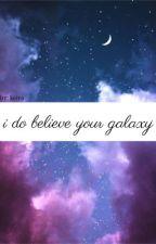 i do believe your galaxy  by kkeirann