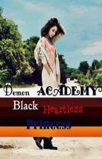 Demon Academy : Black Heartless Princess by iForgotmeiname