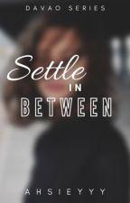 Settle In Between by Ahsieyyy