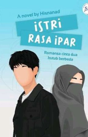 Istri Rasa Ipar (On Going) by Hisnanad28