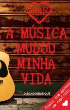 A MÚSICA MUDOU MINHA VIDA by EscrevoAmor
