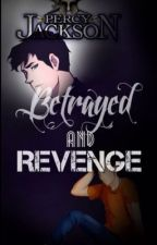 Percy Jackson: Betrayed and wants Revenge by -Music_Is_Life-