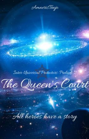 The Queen's Court [Inter-Universal Protectors: Book 2] by AmnerisTenjo