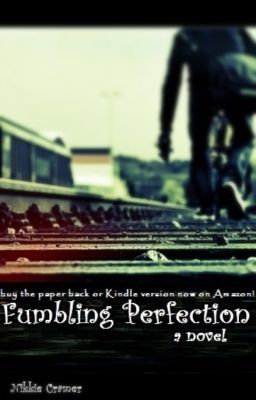 Fumbling Perfection [published on Amazon!]