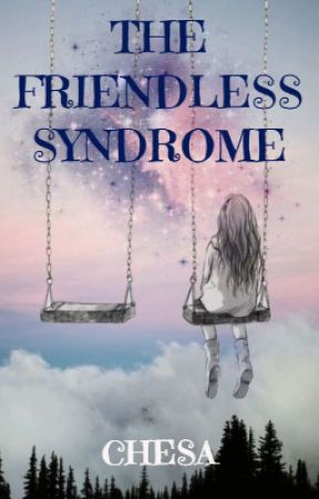 The Friendless Syndrome by sholalove