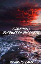 Champion ; Overwatch Oneshots by JMZSTARR