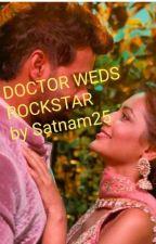 Doctor 👩⚕️ Weds Rockstar 🎤 by satnam25