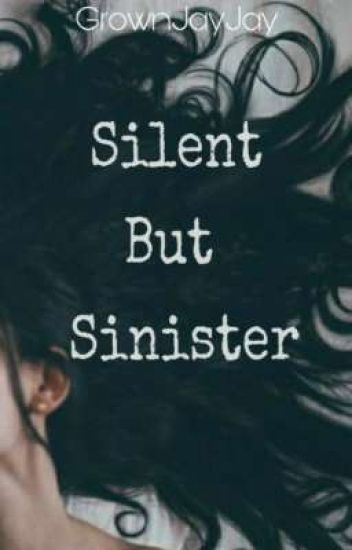 Silent But Sinister//COMPLETED✔️