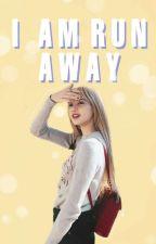 I Am Runaway by yumyuwi