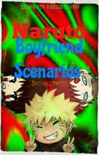 Naruto Boyfriend Scenarios by Cup_Cake555