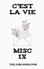 C'EST LA VIE - MISC IX by The_girlwholived