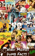 Hindi Movie Dumb Facts ! by Mariya_Horan