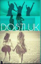 DOSTLUK by bangtaniklim7