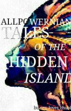Allpowernians: Tales of the Hidden Island by bunny_loves_chubby