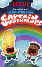 The Fanmade tales of Captain underpants by AlyssaCruz1834