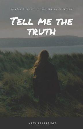 Tell me the truth by Arya_Lestrange_