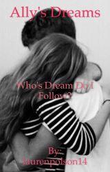Ally's Dreams by laurenpolson14