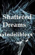 Shattered Dreams by xxIndeliblexx