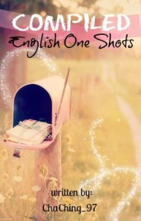 Compiled English One-shots. :) by ChaChing_97