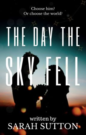 The Day the Sky Fell by simplysarahsutton