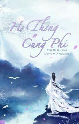 Đọc truyện [Edit] Hệ Thống Cung Phi - Thi Di Quang