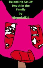 Balancing  Act: A Death in the Family  (Balancing Act #3) by heimdall23
