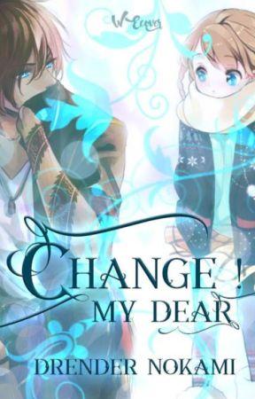 Change ! My dear. by WenniGardenn