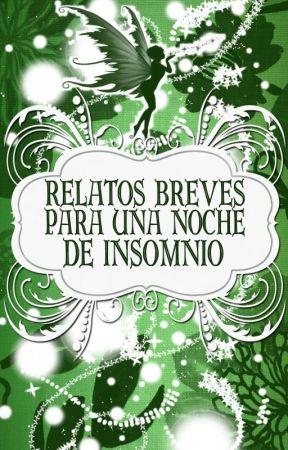 Relatos breves para una noche de insomnio by rifelaura